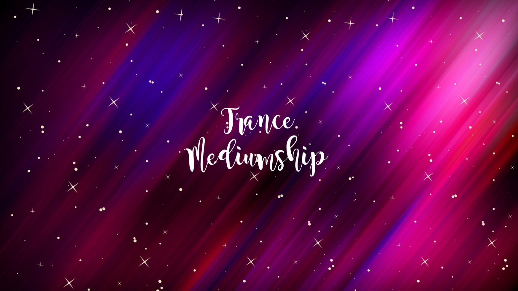 Trance Mediumship